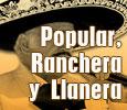 Popular, Ranchera y Llanera